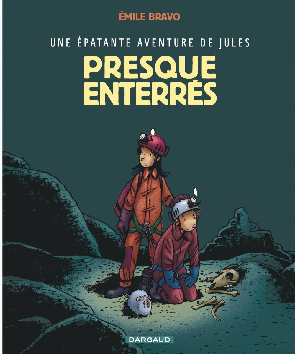 EPATANTE AVENTURE DE JULES (UNE) - TOME 3 - PRESQUE ENTERRES !