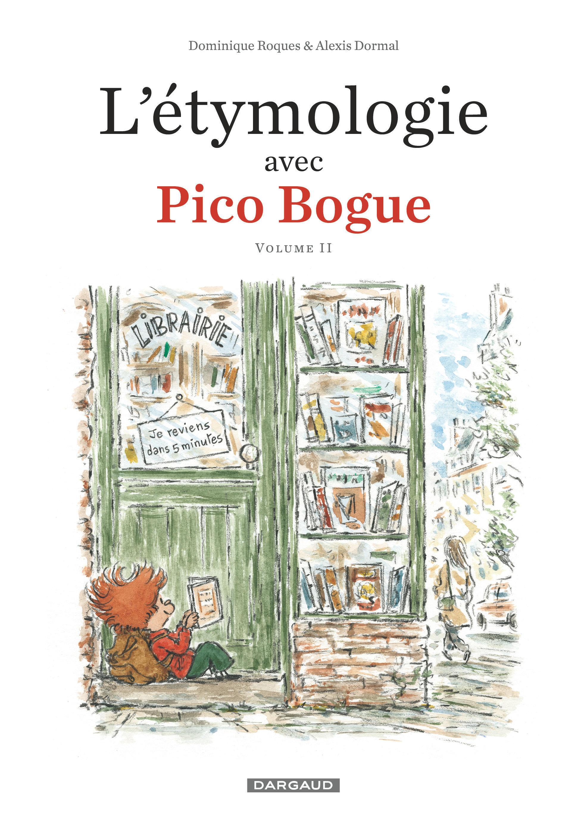L'ETYMOLOGIE AVEC PICO BOGUE - TOME 2 - L'ETYMOLOGIE AVEC PICO BOGUE  - TOME 2