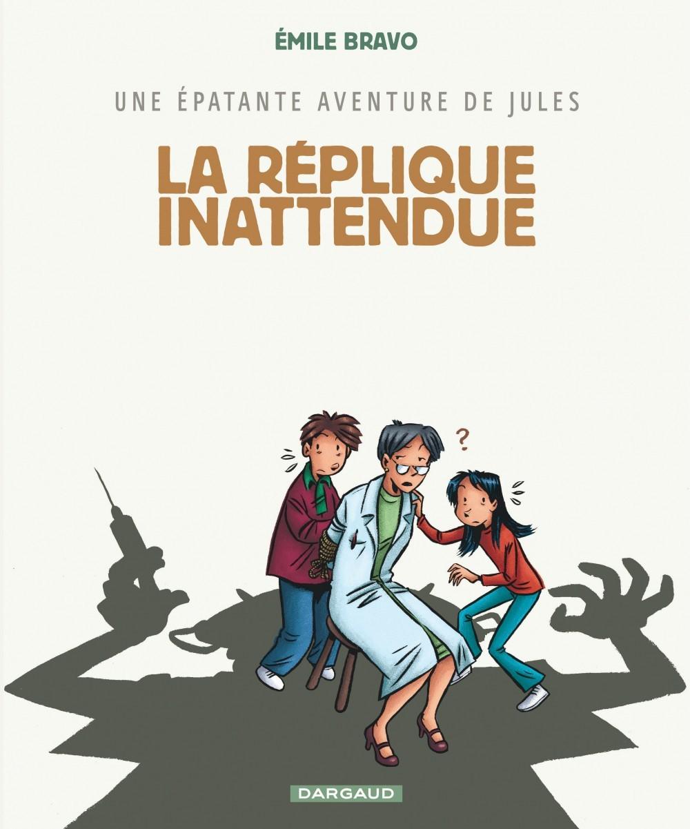 EPATANTE AVENTURE DE JULES (UNE) - TOME 2 - REPLIQUE INATTENDUE (LA)