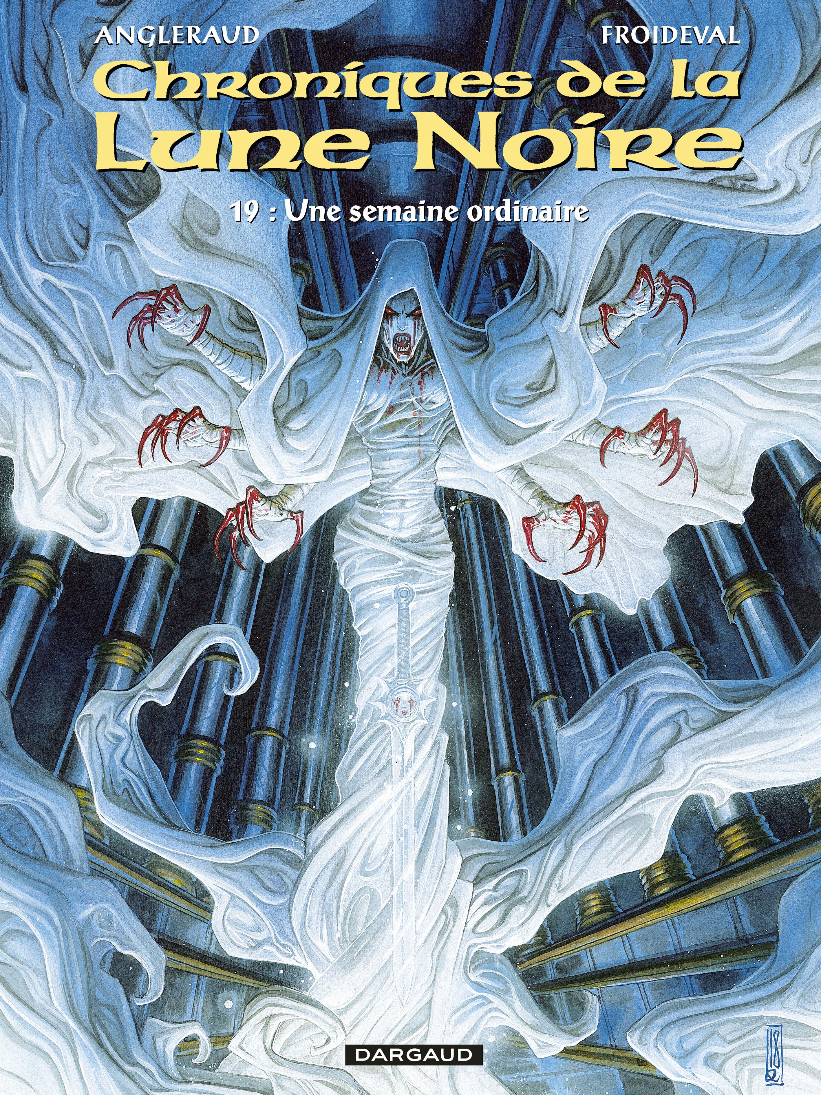 LES CHRONIQUES LA LUNE NOIRE - LES CHRONIQUES DE LA LUNE NOIRE  - TOME 19 - SEMAINE ORDINAIRE (UNE)