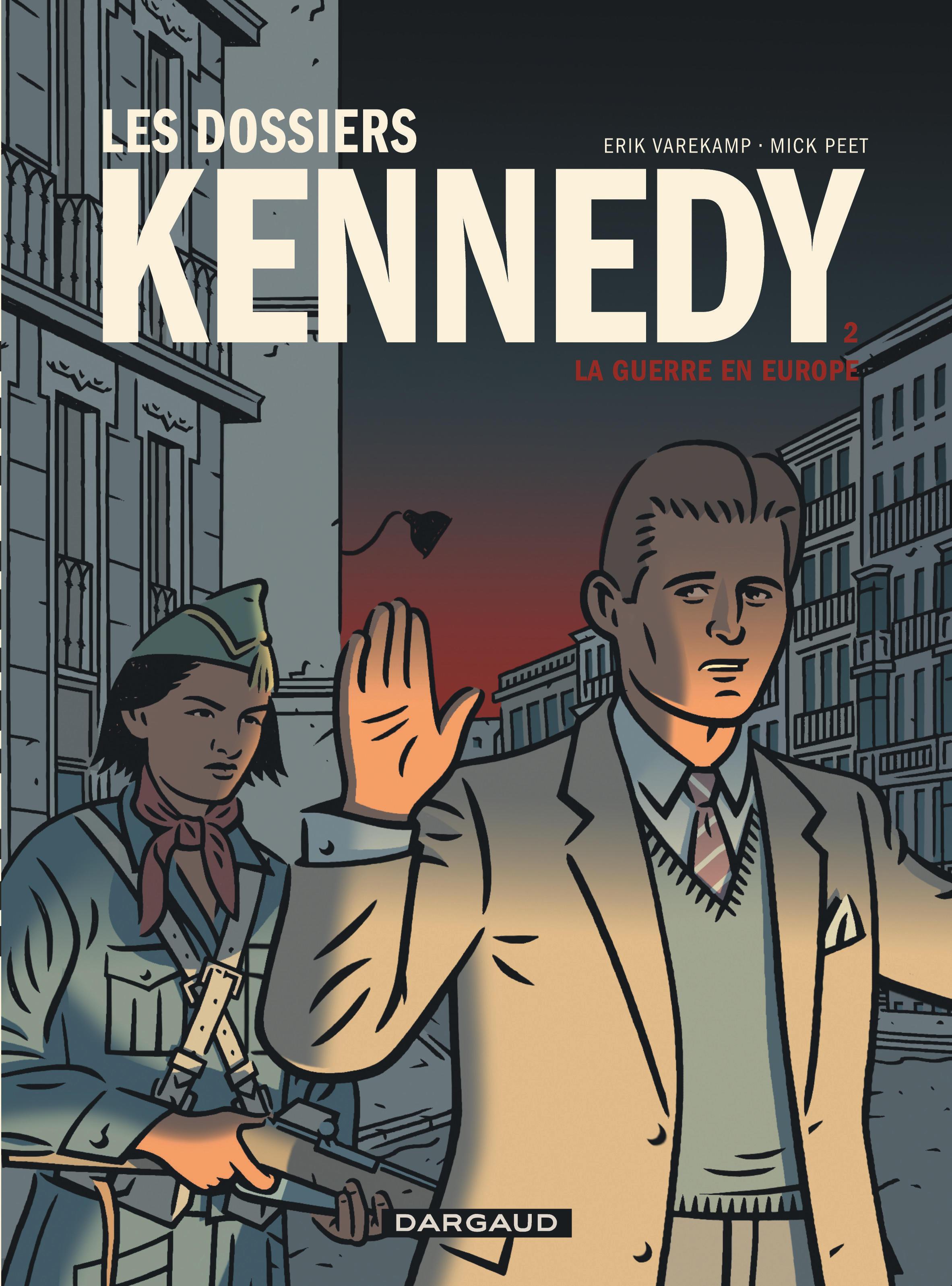 LES DOSSIERS KENNEDY - DOSSIERS KENNEDY (LES) - TOME 2 - GUERRE EN EUROPE (LA)