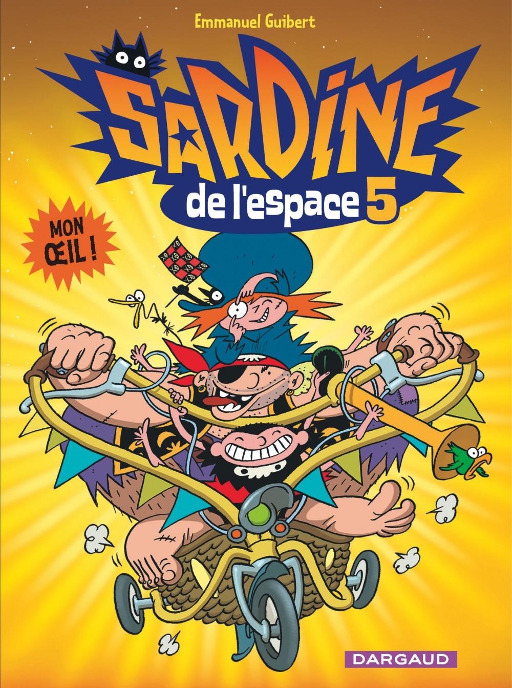 SARDINE DE L'ESPACE - TOME 5 - MON OEIL !
