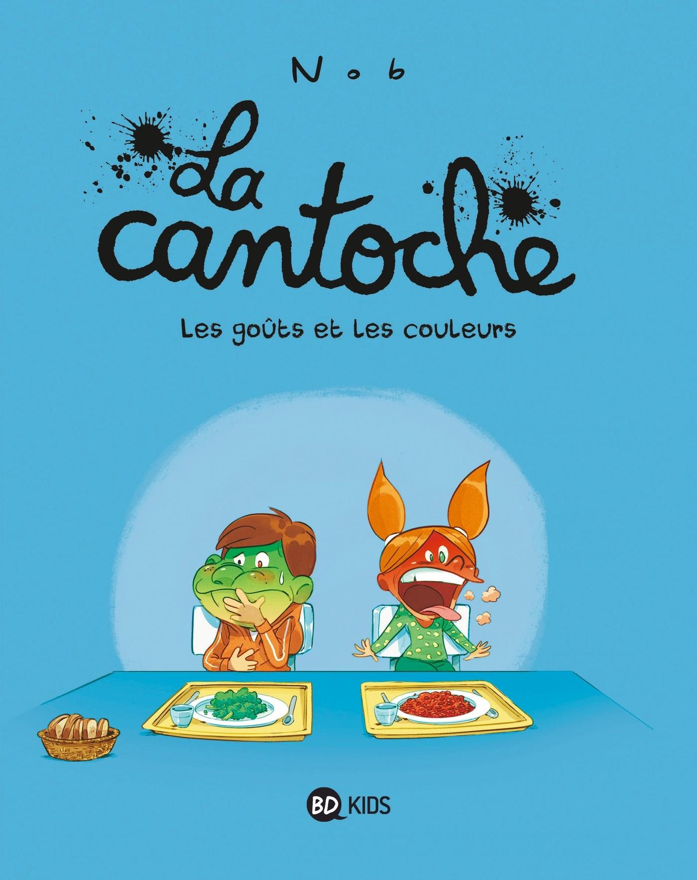 LA CANTOCHE, TOME 02 - LES GOUTS ET LES COULEURS
