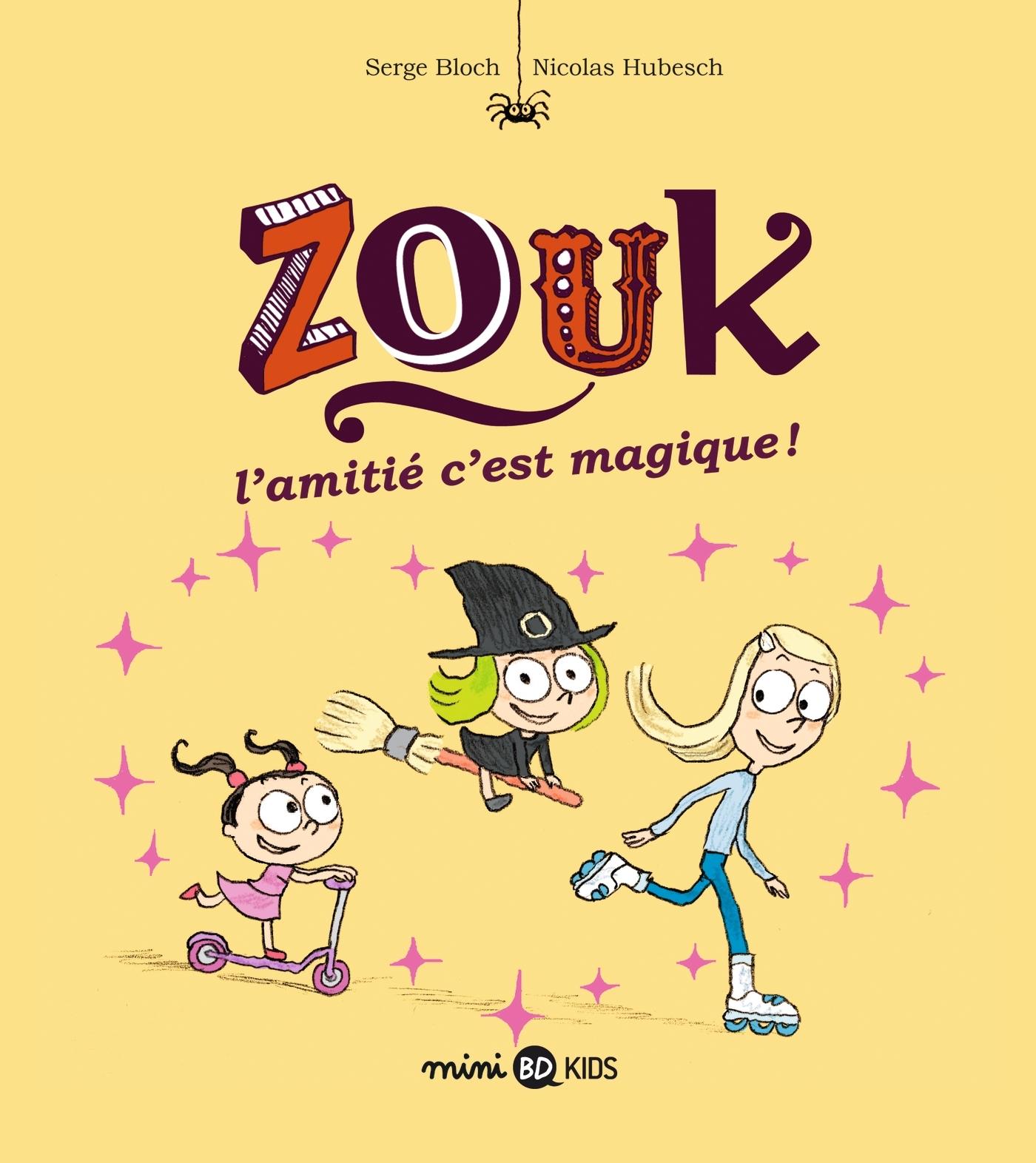 ZOUK, TOME 10 - L'AMITIE, C'EST MAGIQUE !