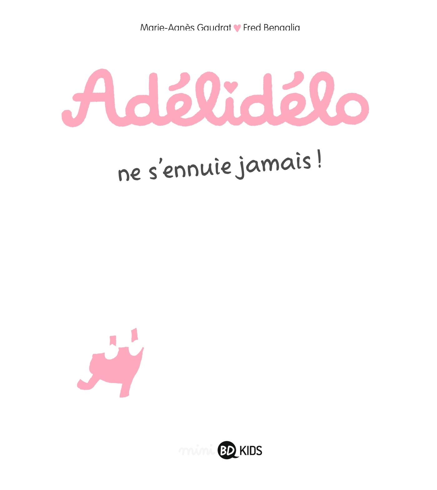 ADELIDELO, TOME 02 - ADELIDELO NE S'ENNUIE JAMAIS !