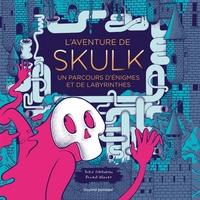 L'aventure de Skulk un parcours d'énigmes et de labyrinthes