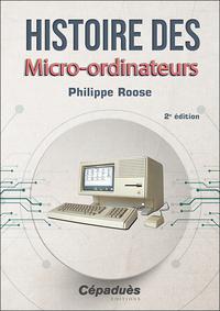 Histoire des Micro-ordinateurs 2e édition