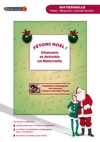FETONS NOEL ! CHANSONS ET ACTIVITES EN MATERNELLE (PS, MS ET GS)