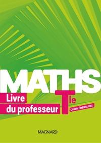 Maths Complémentaire  Tle, Livre du professeur