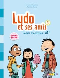 Ludo et ses amis 3 niv.A1.+ (éd. 2015) - Cahier