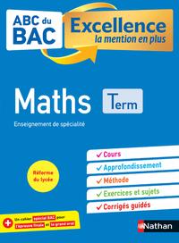 ABC du BAC - Excellence la mention en plus - Maths - Terminale