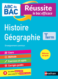 ABC du BAC - Réussite le bac efficace - Histoire Géographie - Terminale