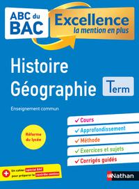 ABC du BAC - Excellence la mention en plus - Histoire Géographie - Terminale