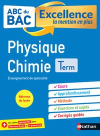 ABC du BAC - Excellence la mention en plus - Physique Chimie - Terminale