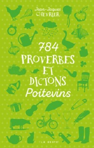 784 PROVERBES ET DICTONS POITEVINS
