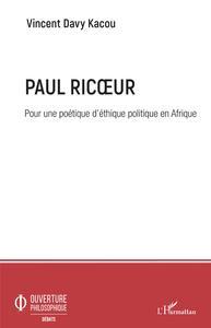 Paul Ricoeur. Pour une poétique d'éthique politique en Afrique