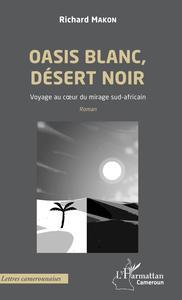 Oasis blanc, désert noir. Voyage au coeur du mirage sud-africain