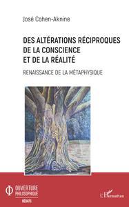 Des altérations réciproques de la conscience et de la réalité