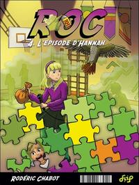 Roc - La solution Grrr Tome 3 - L'épisode Hannah Tome 4