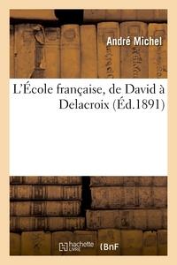 L'École française, de David à Delacroix