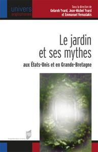 Le jardin et ses mythes aux États-Unis et en Grande-Bretagne