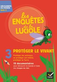 Les enquêtes de la luciole Cycle 2, Protéger le vivant DVD-Rom