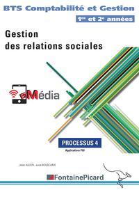 PROCESSUS 4 - GESTION DES RELATIONS SOCIALES - 1RE ET 2E ANNEES BTS CG