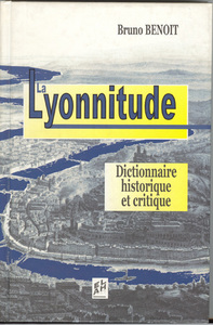 LA LYONNITUDE - DICTIONNAIRE CRITIQUE ET HISTORIQUE
