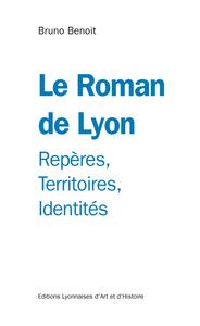 LE ROMAN DE LYON. REPERES, TERRITOIRES, IDENTITES
