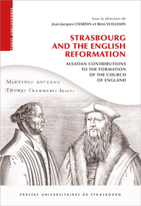 STRASBOURG AND THE ENGLISH REFORMATION: ALSATIAN CONTRIBUTIONS TO THE  FORMATION OF THE CHURCH OF EN