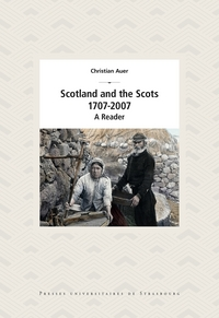 SCOTLAND AND THE SCOTS, 1707-2007. A READER