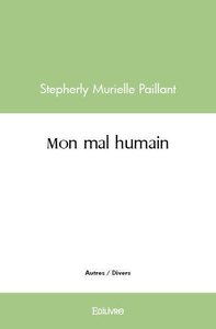MON MAL HUMAIN