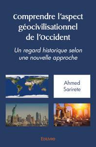 COMPRENDRE L'ASPECT GEO-CIVILISATIONNEL DE L'OCCIDENT
