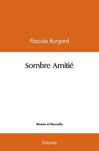 SOMBRE AMITIE