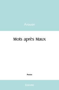 MOTS APRES MAUX
