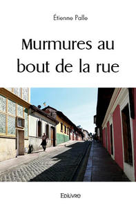 MURMURES AU BOUT DE LA RUE