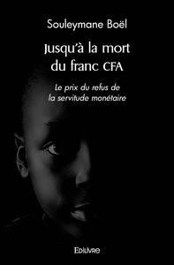 JUSQU'A LA MORT DU FRANC CFA