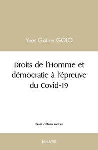 DROITS DE L'HOMME ET DEMOCRATIE A L'EPREUVE DU COVID-19