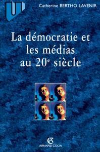 La démocratie et les médias au 20e siècle