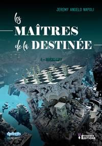 LES MAITRES DE LA DESTINEE TOME 4