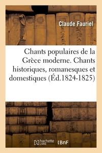 Chants populaires de la Grèce moderne. Chants historiques, romanesques et domestiques (Éd.1824-1825)