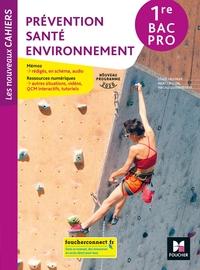 Prévention Santé Environnement - Les nouveaux cahiers 1re Bac Pro, Livre de l'élève