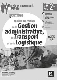 Gestion administrative du transport et de la logistique - Environnement Pro 2de Bac Pro AGOrA, Livre du professeur