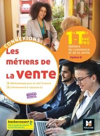 Les métiers de la vente - Connexions 1re, Tle Bac Pro Vente Option B, Livre de l'élève