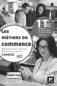 Les métiers du commerce - Connexions 1re, Tle Bac Pro Commerce Option A, Livre du professeur