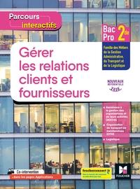 Gérer les relations clients et fournisseurs - Parcours interactifs 2de Bac Pro GA, Livre de l'élève