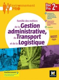 Gestion administrative du transport et de la logistique - Environnement Pro 2de Bac Pro AGOrA, Livre de l'élève