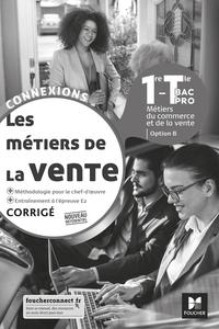 Les métiers de la vente - Connexions 1re, Tle Bac Pro Vente Option B, Livre du professeur