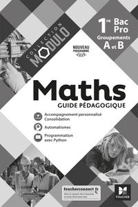 Modulo - MATHEMATIQUES 1re Bac Pro Groupements A et B - Ed. 2020 - Guide pédagogique