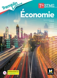 Economie - Tremplin Tle STMG, Livre de l'élève